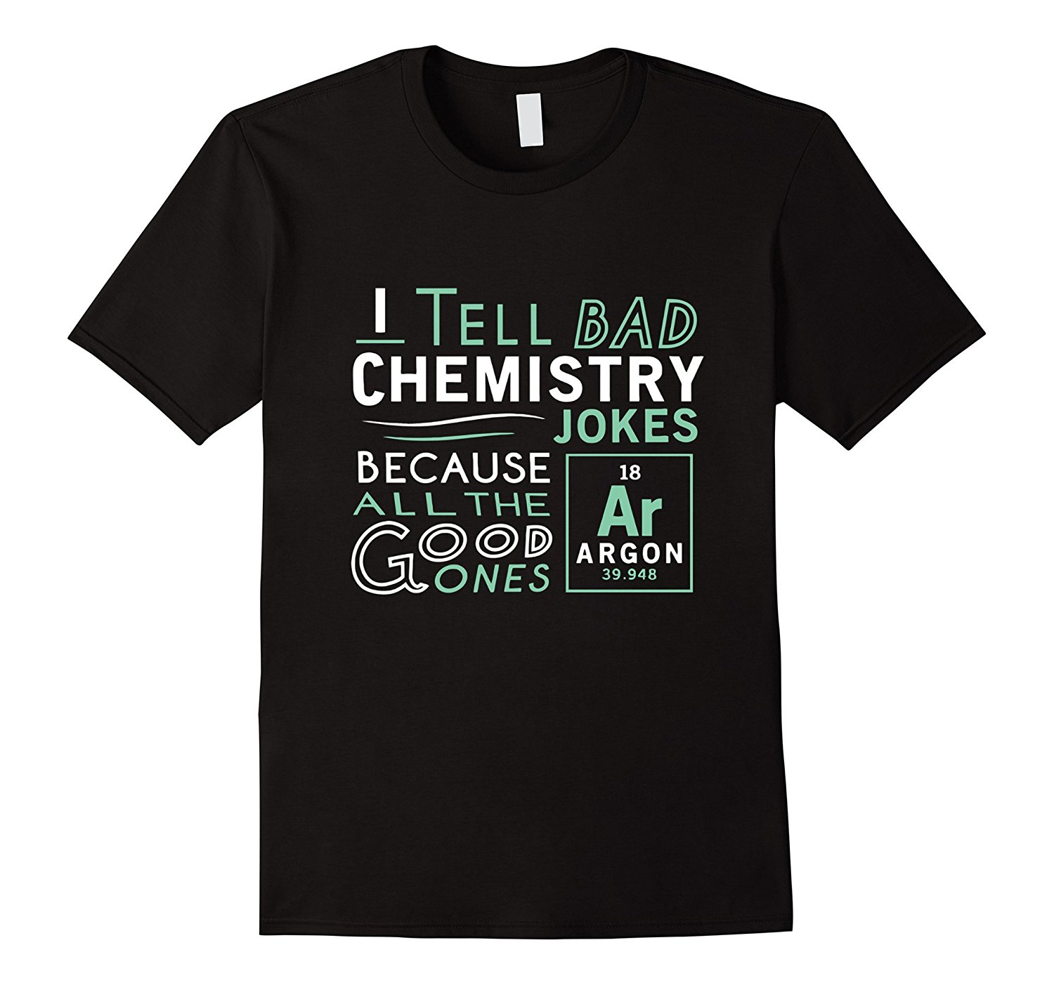 Funny Chemistry T-shirts Re: Bad Jokes and Argon Fashion Men T Shirts Round Neck Unique Classic Cotton Men Top Tee Plus Size