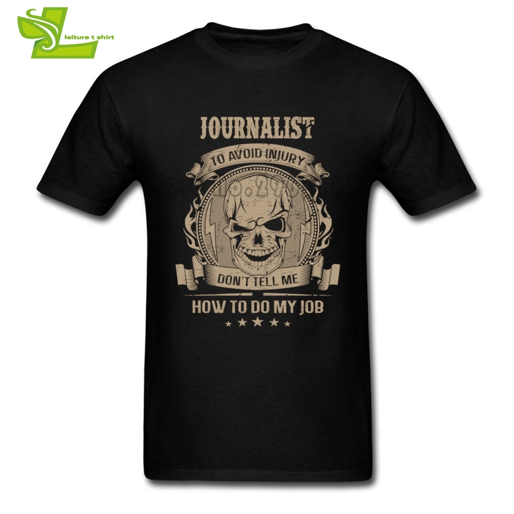 Journalist Don't Tell Me How To Do My Job T Shirt Men's Summer Crew Neck Tees Adult Newest Tshirt Great Teenage Tee Shirts image