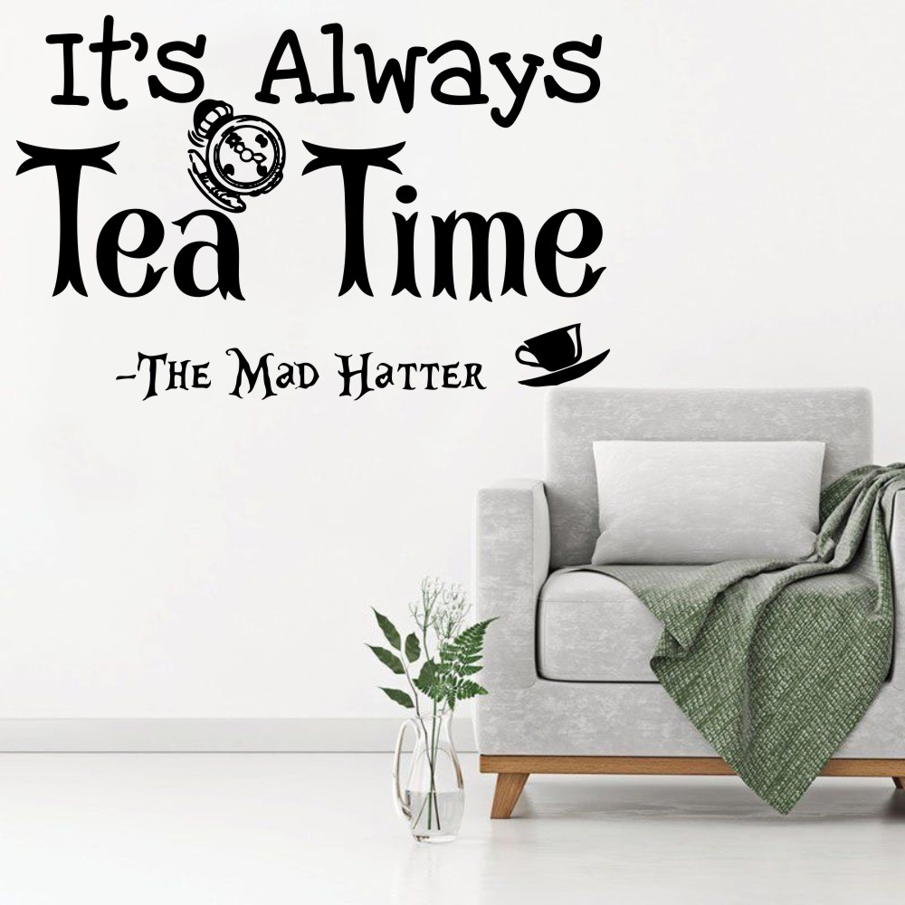 Alice In Wonderland Wall Decal Quotes Its Always Tea Time Mad Hatter Sayings Wall Art Dining Room Kitchen Wall Sticker WY-34