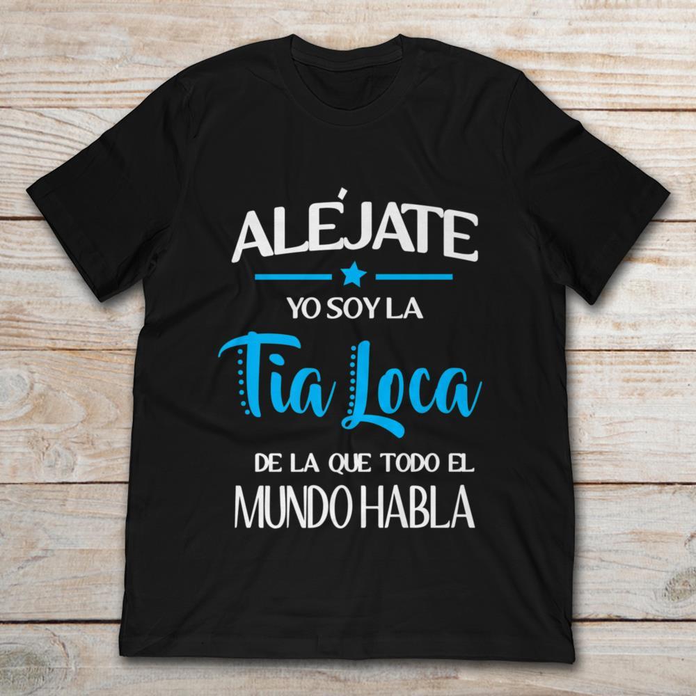 Tops & Tees Men's Clothing Frank Gildan Brand Alejate Yo Soy La Tia Loca De La Que Todo El Mundo Habla T-shirt Mens Short Sleeve T-shirt