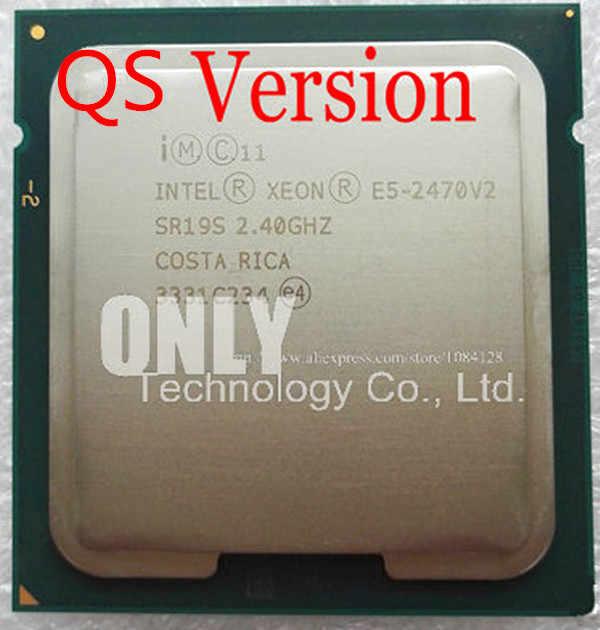 Original Intel Xeon QS Version E5-2470V2 2.40GHz 10-Core 25MB E5-2470 V2 LGA1356 E5 2470V2 95W E5 2470 V2