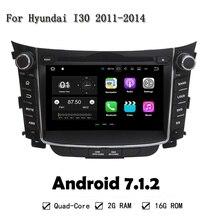 "2GB RAM 16G ROM Quad Core 7"" Car DVD Player For Hyundai I30 2011-2014 Android 7.1.2 GPS Navi Auto Radio RDS BT Wifi"