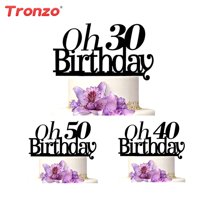 Tronzo Birthday Cake Topper OH 30th 40th 50th Acrylic Cake Accessary Birthday Party Decoration Anniversary Supplies Personalized