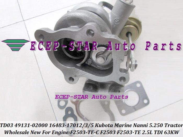 TD03 49131-02000 16483-17012 49131-02020 16483-17015 16483-17013 Turbo Turbocharger For Kubota Marine 5.250 TDI Nanni F2503 Tractor F2503-TE-C 2.5L 63Kw (5)