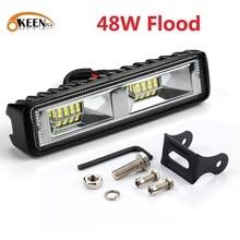 Okeen 슈퍼 밝은 led 작업 빛 48 w offroad 자동차 4wd 트럭 트랙터 보트 트레일러 4x4 suv atv 12 v 홍수 led 라이트 바 안개 램프