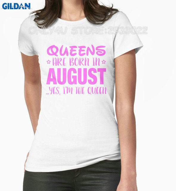 cb0aa0f55bdc36 Only4U T Shirt Printing Company Queens Are Born In August Yes I Am The Queen  Shirt