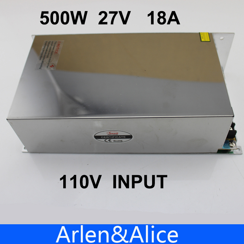 500W 27V 18A 110V INPUT Single Output Switching power supply for LED Strip light AC to DC best quality 12v 15a 180w switching power supply driver for led strip ac 100 240v input to dc 12v