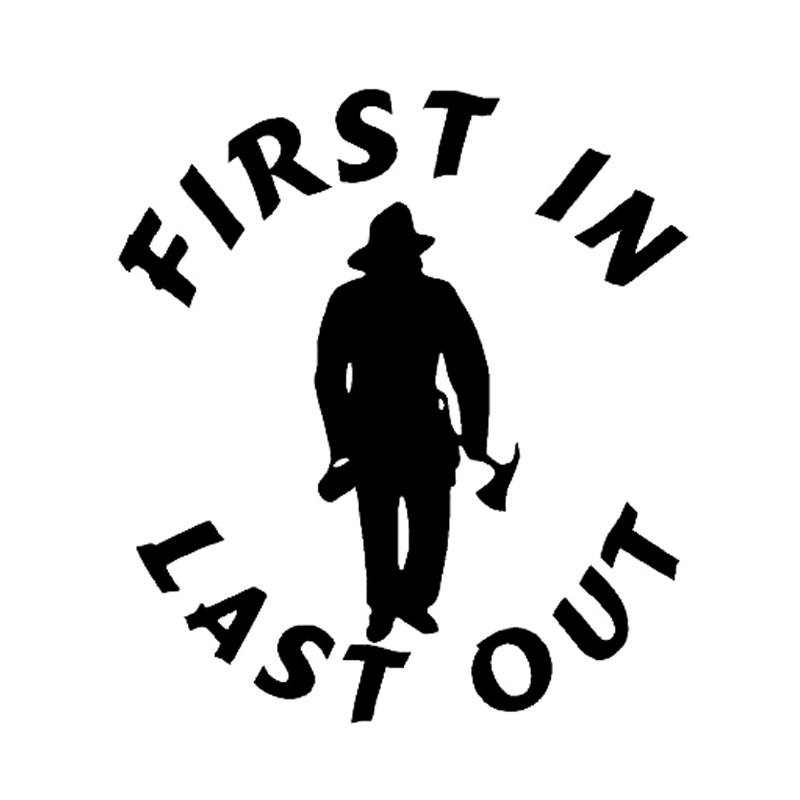 Vinyl Decal First In Last Out Fire Firefighter Flame Car