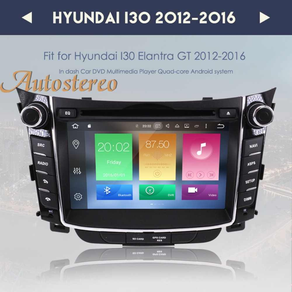 EU magazzino Android 8.1 Car DVD player GPS Navigation Headunit Per Hyundai I30 Elantra GT 2012 + multimedia radio nastro registratore IPS