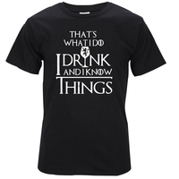 100 Cotton Short Sleeve Game Of Thrones Men T Shirt Casual I Drink And I Know