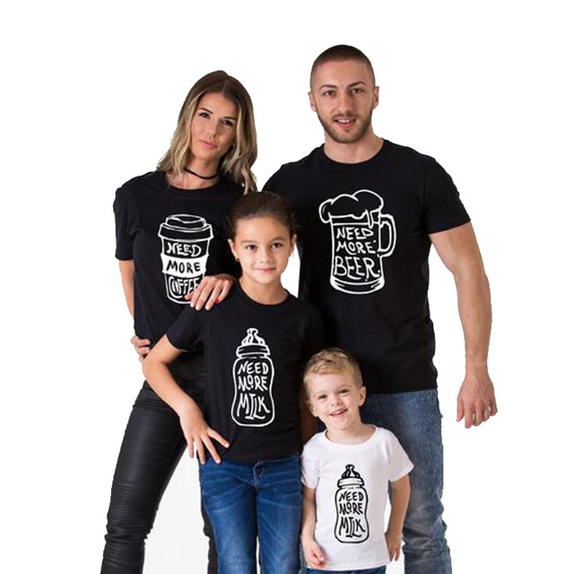 7d4b2e001 Matching Family T Shirts Need More Coffee Need More Beer Need More Milk  Father Mother And Me T Shirt Black White Mother Day'S