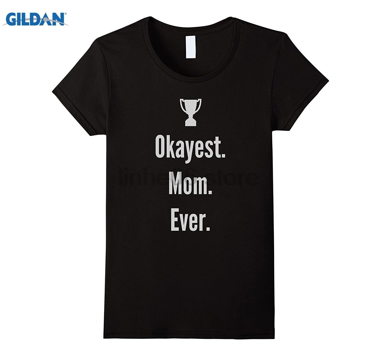 Возьмите Для женщин Okayest мама футболка-забавный подарок на день матери Футболка Горячая Для женщин футболка