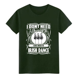 Image 3 - Uomini Irish dance non HO bisogno di terapia Solo bisogno di danza t camicia di Progettazione di cotone formato S 3xl Modello pazzo di Nuovo Modo camicia