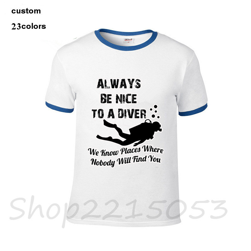 4f834be5178 Love Scuba Dive T Shirt Men black White Short Sleeve Custom XXXL Male Dive  Always Be Nice To A Diver T-Shirt Scuba game tshirt