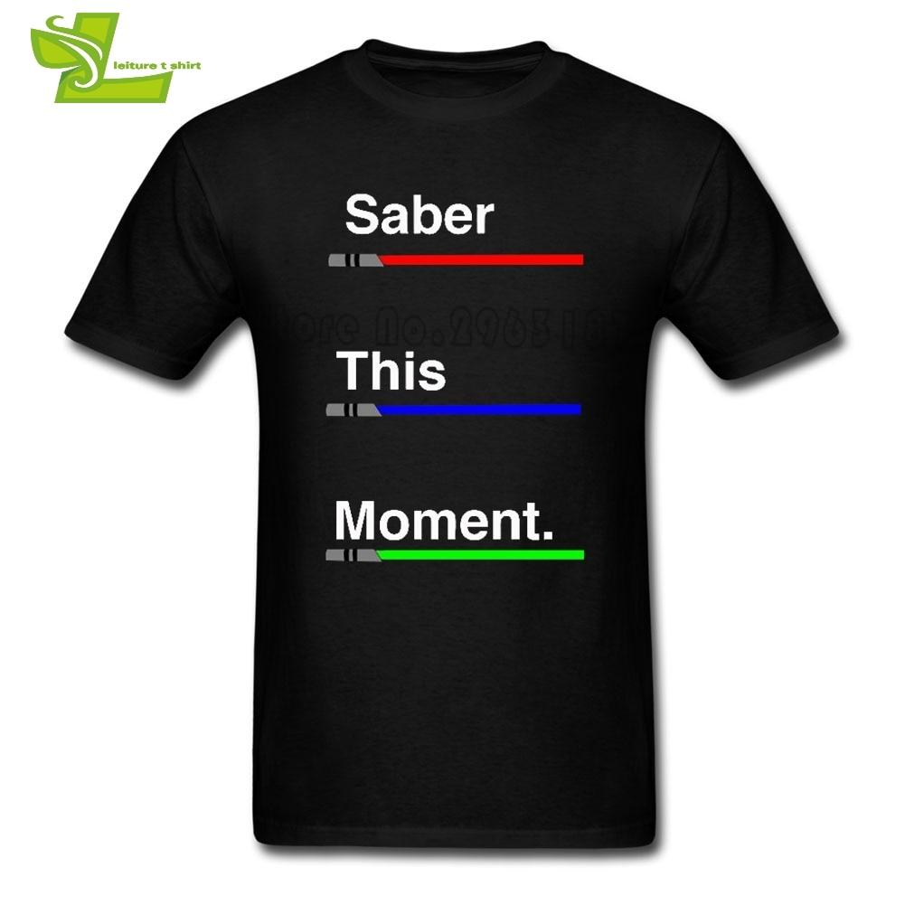 Lightsaber Star Wars Saber This Moments Swords T Shirt Mens Short Sleeve Tee Adult New Tshirts High Quality Teenage Tee Shirt
