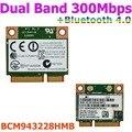 Broadcom BCM943228HMB 802.11a/b/g/n 2.4 GHz & 5.0 GHz 300 Mbps Half Tamanho Mini Sem Fio PCi-E Cartão Wi-fi com Bluetooth 4.0