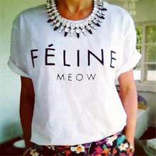 FELINE MEOW White/Black T shirt Women Casual Cotton Tops Summer Style Fashion Clothing T-shirt Letter Printed Tees for Ladies