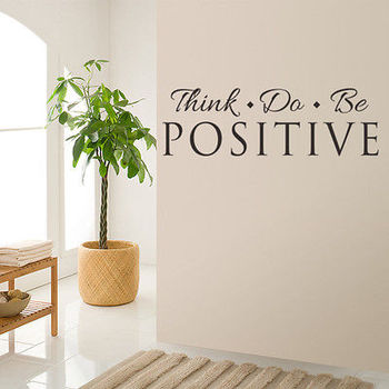 Think Do Be Positive Vinyl Quote Wall Sticker-Free Shipping Living Room Wall Stickers With Quotes