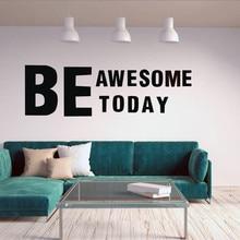 Be Awesome Today Наклейка на стену-вдохновляющие цитаты наклейка-Мотивационная виниловая наклейка на стену художественный виниловый Декор для гостиной 18Sep