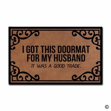 Funny Printed Doormat Non-slip DoormatI Got ThisFunny For My Husband It Was A Good Trade Creative Designed Door