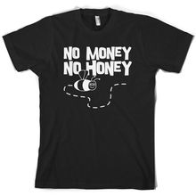 No Money Honey - Mens T-Shirt Gold Digger Funny Joke 10 ColoursPrint T Shirt Short Sleeve HotMans Unique Cotton