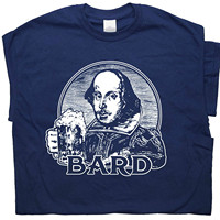 462882c9a OKOUFEN William Shakespeare Bard T Shirt Beer Bar Poet Poetry Book Literary  Literature Writer Tee