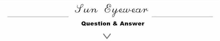 sun eyewear q & a