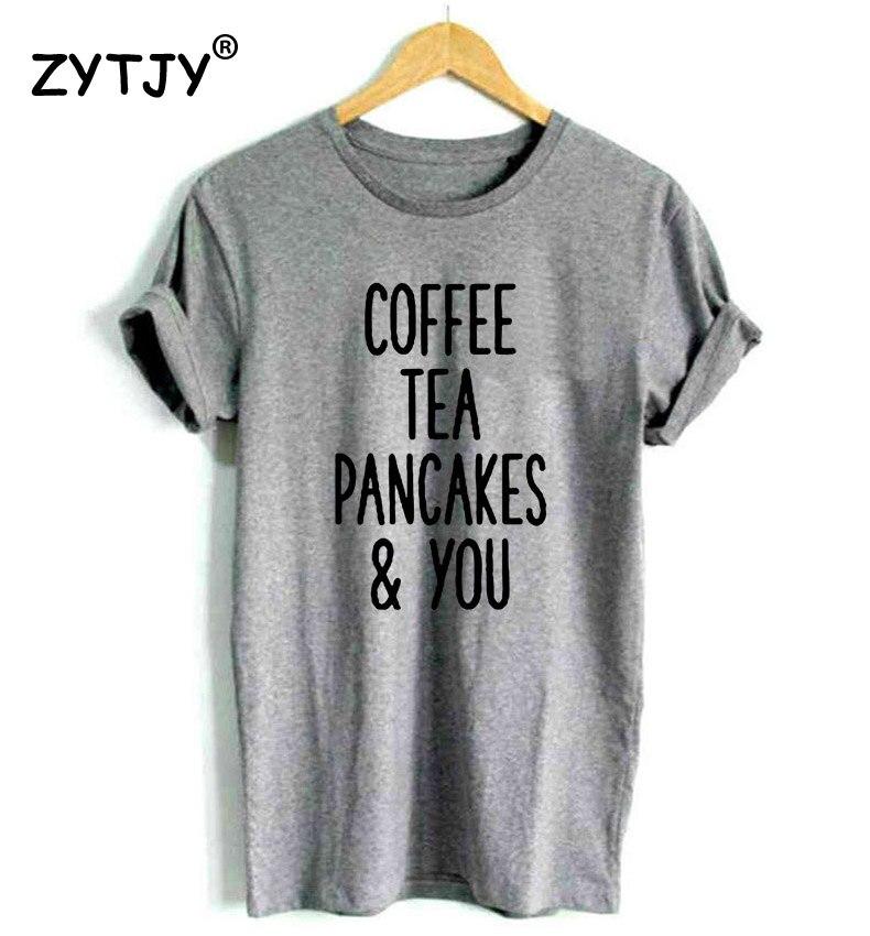 Coffee Tea Pancake And You Letter Print Women