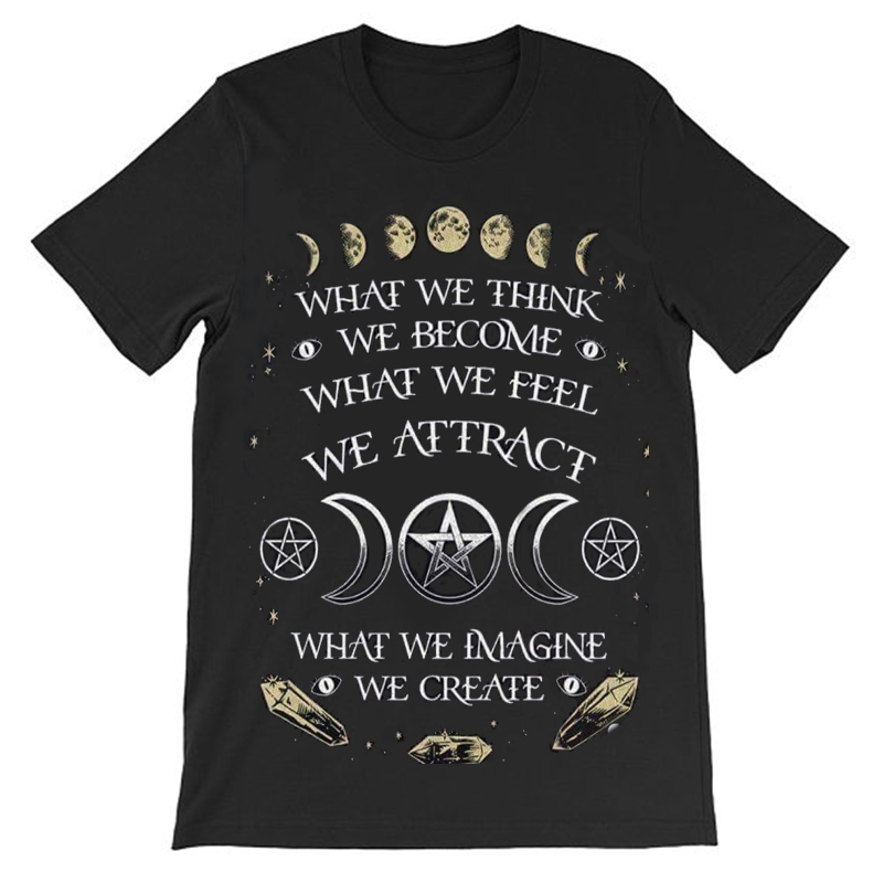 Crewneck Spiritual TShirt What We Think We Become What We Feel We Attract Imagine Create T-Shirt Women Men Summer Top