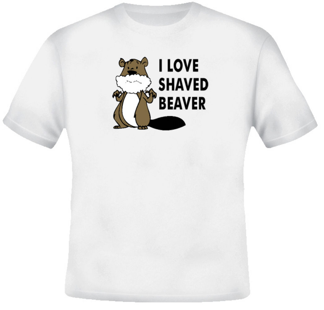 I Love <font><b>Shaved</b></font> Beaver T <font><b>Shirt</b></font> Tees Custom Jersey t <font><b>shirt</b></font> image