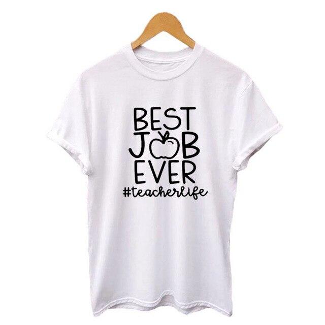 e9d34779 Best Job Ever #Teacher Life Saying Letters Tshirt Black and White Fashion  Women Summer Cotton T-shirt Best Gift for Teachers