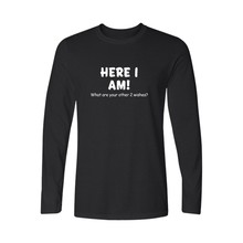 Slogan Here I am Funny T Shirt Men Long Sleeve Cotton Black White tshirt Men in 3xl Soft Cotton Tees and Tops