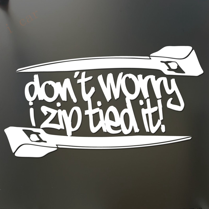 Funny car decal sickers - Don't worry i zip tied it Funny Sticker JDM race car truck window decal