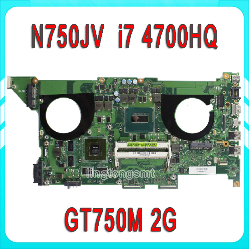 for ASUS N750JV Motherboard REV2 0 With I7 4700HQ Processor GT750M 2G Ram HM86 100 Tested