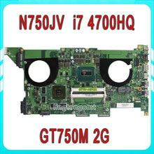 Pour ASUS N750JV Carte Mère REV2.0 Avec I7 4700HQ Processeur GT750M 2G Ram HM86 100{ce8888fe71ee5a1240384bcee6c5edec8bbf9ed8746b0d181c6779856ac413ed} Testé