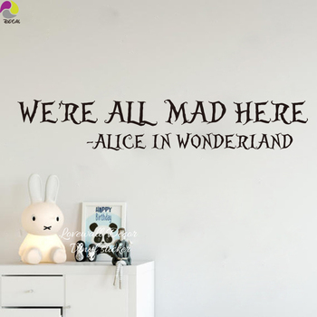 We are all mad here Alice In Wonderland Quote Wall Sticker Kids Room Fairy Tales Inspiration Wall Decal Vinyl Home Decor ART image