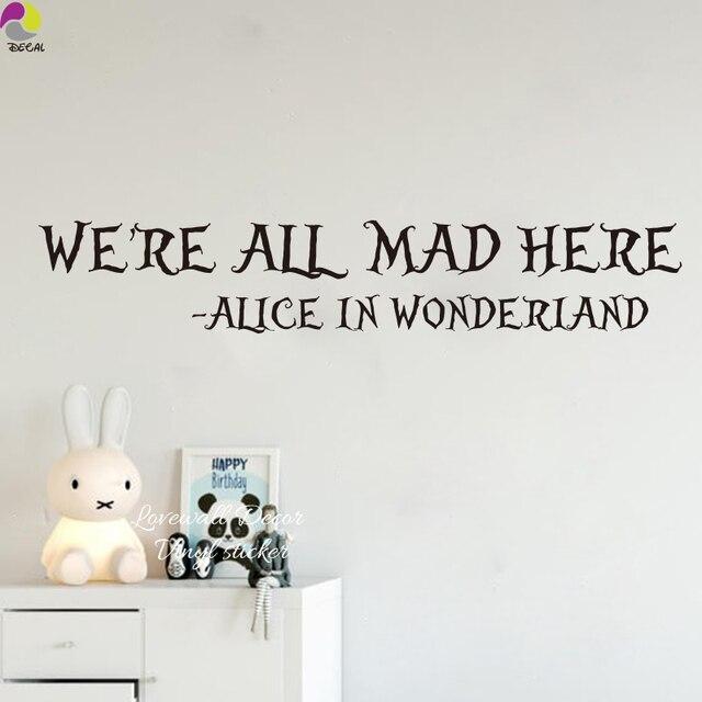 Wir Sind Alle Hier Wütend Alice Im Wunderland Quote Wandaufkleber Kinderzimmer  Märchen Inspiration Wandtattoo Vinyl Home
