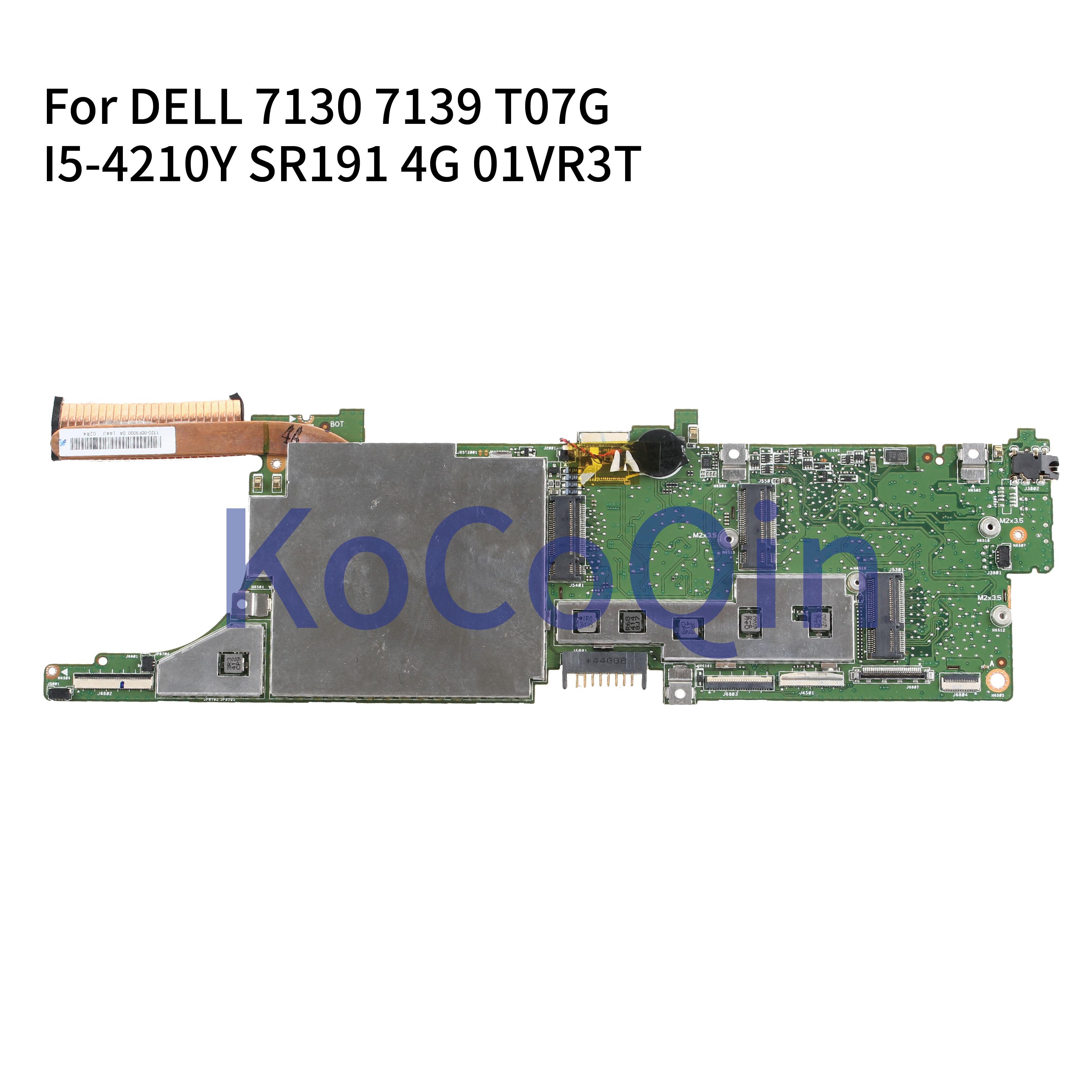 KoCoQin Laptop Motherboard For DELL Venue 11 Pro 7130 7139 T07G Mainboard CN-01VR3T 01VR3T I5-4210Y SR191 4G