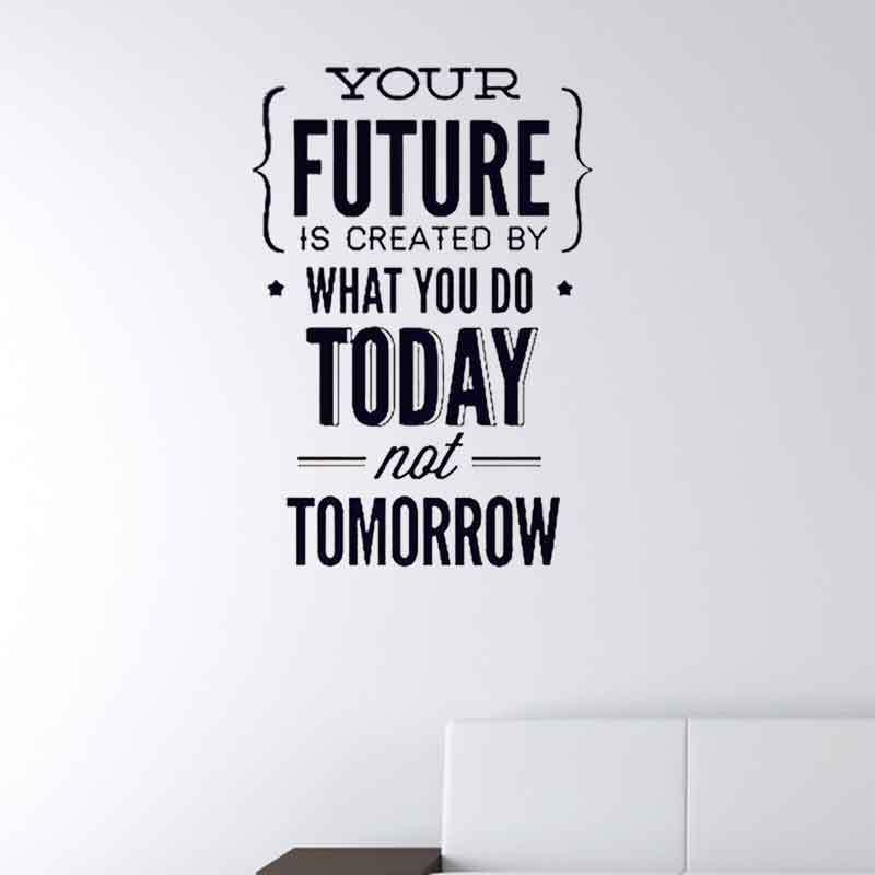 Your Future Today Tomorrow Vinyl Wall Decal Stickers Home Decor Quotes Office Diy Art Mural Wall Sticker for Decoration