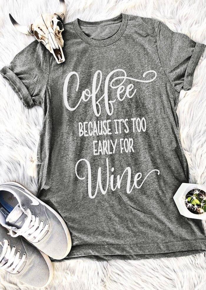 Weil Es Zu Früh Für Wein T-shirt Heißer Verkauf Lustige Frauen Fashion-hemd Grunge ästhetischen Camiseta Tumblr Tees Tops üBerlegene Materialien Gepäck & Taschen Logisch Kaffee