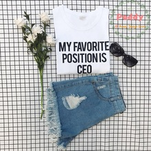 a67d3fc81 OKOUFEN My favorite position is CEO T-shirt funny gift girl boss tee  fashion unisex