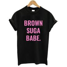 28ca85f0f BROWN SUGA BABE Pink Letters Print Women tshirt Cotton Casual Funny t shirt  For Lady Top Tee Hipster Drop Ship Z-631