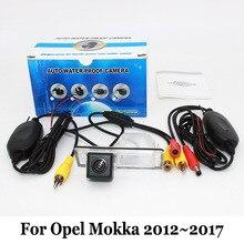 Per Opel Mokka X 2012 ~ 2017/RCA Filo O Senza filo/HD Wide Angle Lens/CCD Night Vision Rear View Camera