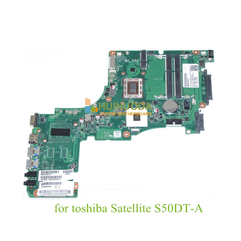V000318020 Main Board For Toshiba Satellite S50 S50DT-A Laptop Motherboard / System Board 1310A2556002 with A6-5345M CPU DDR3 new h000064160 main board for toshiba satellite nb15 nb15t laptop motherboard n2810 cpu ddr3