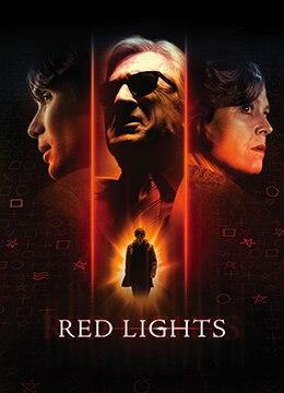 《红灯》2012年美国,西班牙剧情,悬疑,恐怖电影在线观看