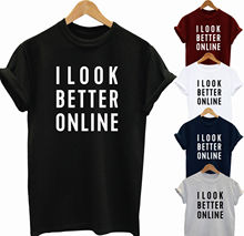 I LOOK BETTER ONLINE FUNNY MEN WOMEN UNISEX T SHIRT TOP VEST New T Shirts Funny Tops Tee New Unisex Funny Tops