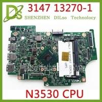 KEFU 13270-11 1 Para Dell Inspiron 3000 3147 13270-1 motherboard N3530 13270-1 CN-01YRTP CN-0CW22X 100% Testado motherboard