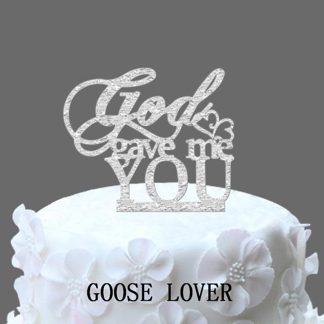 Acrylic Wedding Cake Toppers God Gave Me You Romantic Cake