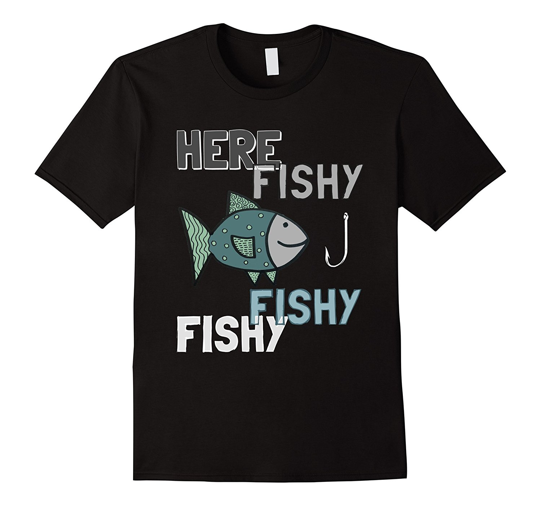 Here Fishy Fishy T-Shirt - Funny Fisher Shirt - Fish Shirt Funny Tee Shirt Hipster Summer T Shirt Casual Men Clothing