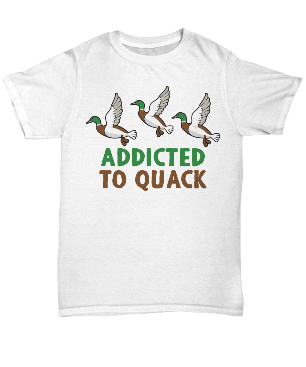 Addicted To Quack T-Shirt - Unisex Tee